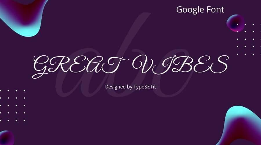Great Vibes Font Free Download